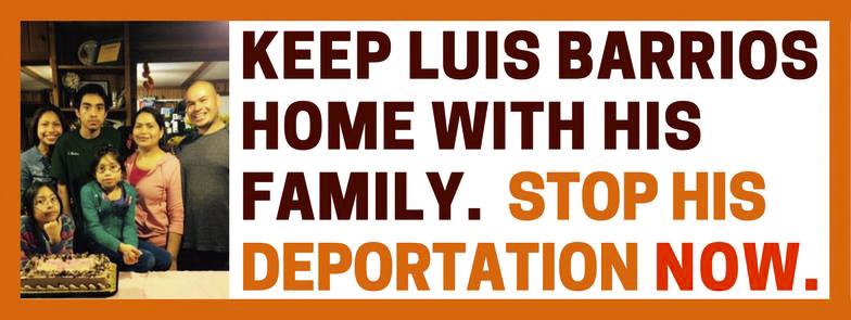 c/o Stop Luis Barrios' Deportation Now