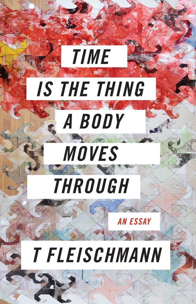 Time is the Thing the Body Moves Through